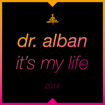 DR. ALBAN - It's My Life 2014 (Epic/Sony)