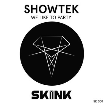 SHOWTEK - We Like To Party (Skink)