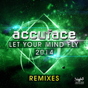 ACCUFACE - Let Your Mind Fly 2014 (Remixes) (High Five/Planet Punk/Kontor New Media)