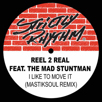 REEL 2 REAL FEAT. THE MAD STUNTMAN - I Like To Move It (Mastiksoul Remix) (Strictly Rhythm/Motor/Believe)