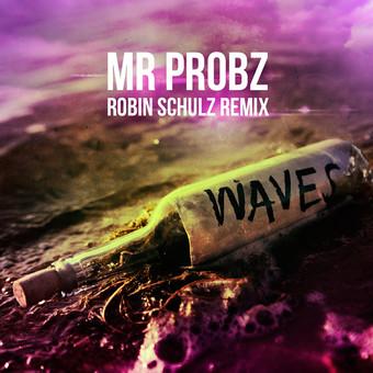 MR. PROBZ - Waves (Robin Schulz Remix) (Epic/Sony)