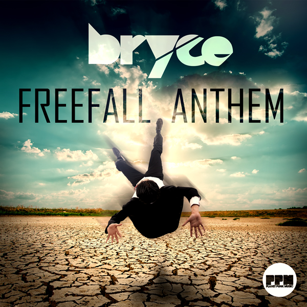 BRYCE - Freefall Anthem (Planet Punk/Kontor New Media)