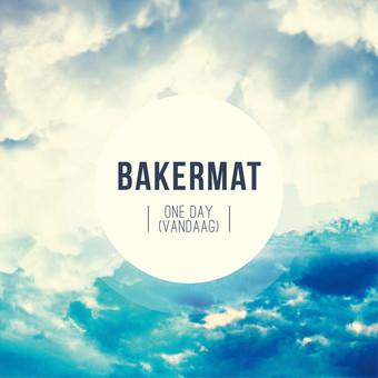 BAKERMAT - One Day (Vandaag) (B1/Sony)