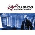 DJ SHOG - Running Water (Logport/Drizzly/DMD/Sony BMG)