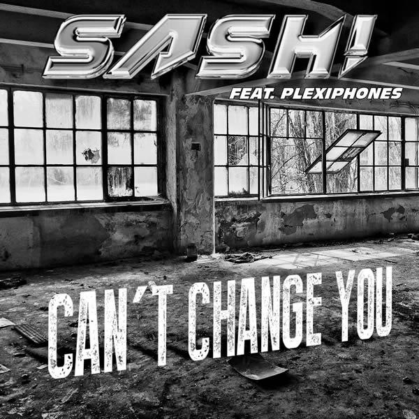 SASH! FEAT. PLEXIPHONES - Can't Change You (tokapi/Zebralution)