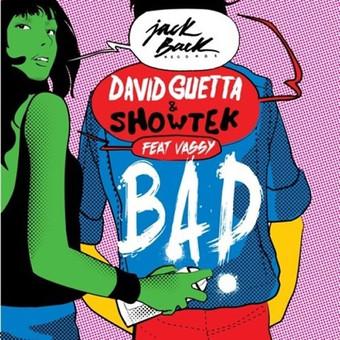 DAVID GUETTA & SHOWTEK FEAT. VASSY - Bad (Jack Back)