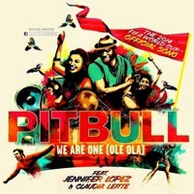 PITBULL FEAT. JENNIFER LOPEZ & CLAUDIA LEITTE - We Are One (Ole Ola) (Mr.305/Polo Grounds/RCA/Sony)
