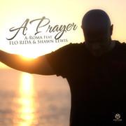 A-ROMA FEAT. FLO RIDA & SHAWN LEWIS - A Prayer (Subside/Kontor/Kontor New Media)