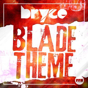 BRYCE - Blade Theme (Planet Punk/Kontor New Media)