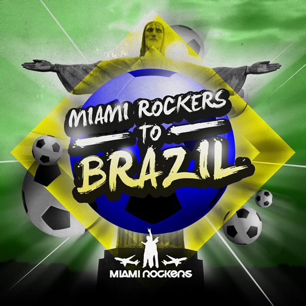 MIAMI ROCKERS - To Brazil (Miami Beatz/Kontor New Media)