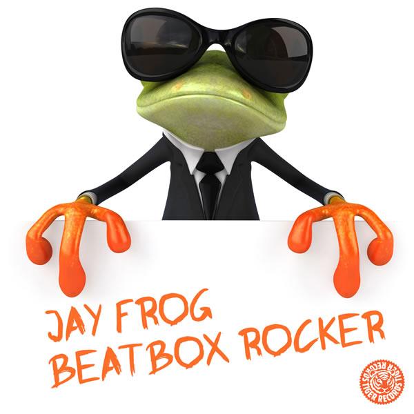 JAY FROG - Beatbox Rocker (Tiger/Kontor/Kontor New Media)