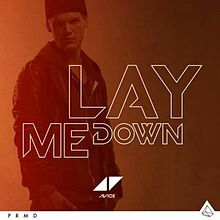 AVICII - Lay Me Down (PM:AM/Universal/UV)