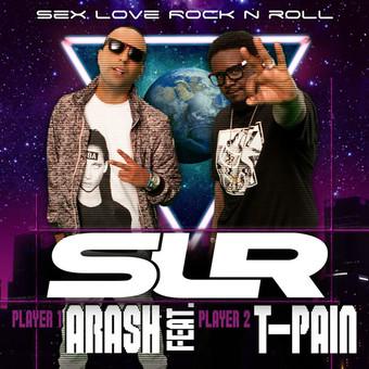 ARASH FEAT. T-PAIN - Sex Love Rock N Roll (SLR) (Polydor/Universal/UV)