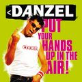DANZEL - Put Your Hands Up In The Air (Superstar/DMD/SPV)