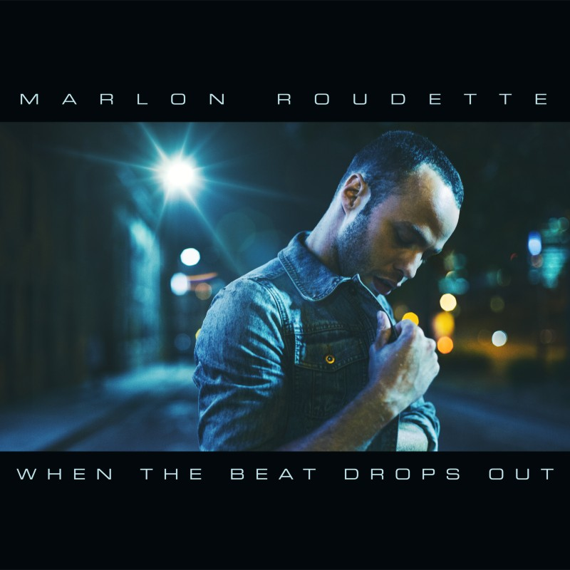 MARLON ROUDETTE - When The Beat Drops Out (Urban/Universal/UV)