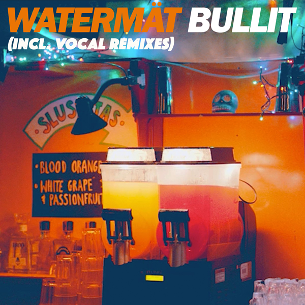 WATERMÄT - Bullit (B1/Sony)