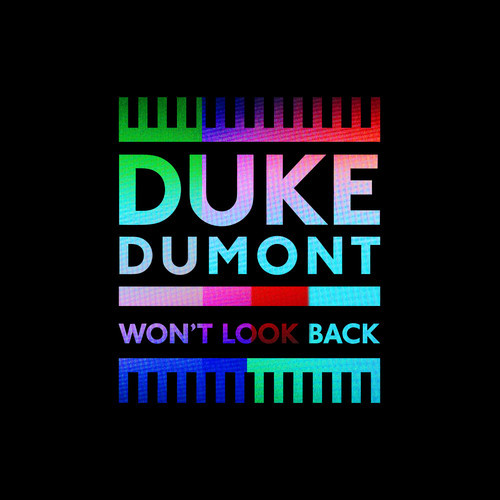 DUKE DUMONT - Won't Look Back (Virgin/EMI/Universal/UV)