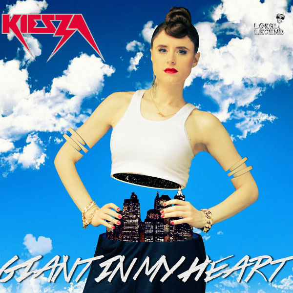 KIESZA - Giant In My Heart (Chronicles/Lokal Legend/Island/Universal/UV)