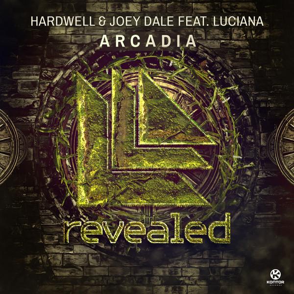 HARDWELL & JOEY DALE FEAT. LUCIANA - Arcadia (Revealed/Kontor/Kontor New Media)