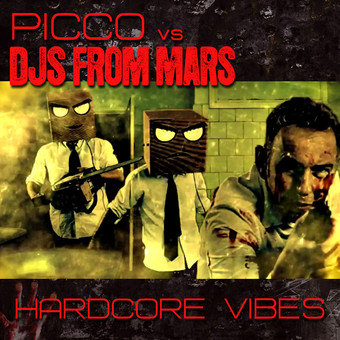 PICCO VS. DJS FROM MARS - Hardcore Vibes (Yawa/Kontor New Media)