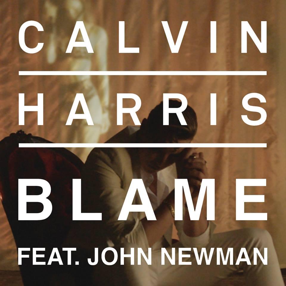CALVIN HARRIS FEAT. JOHN NEWMAN - Blame (Columbia/Sony)