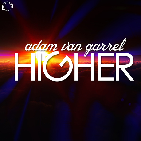 ADAM VAN GARREL - Higher (Mental Madness/Kontor New Media)