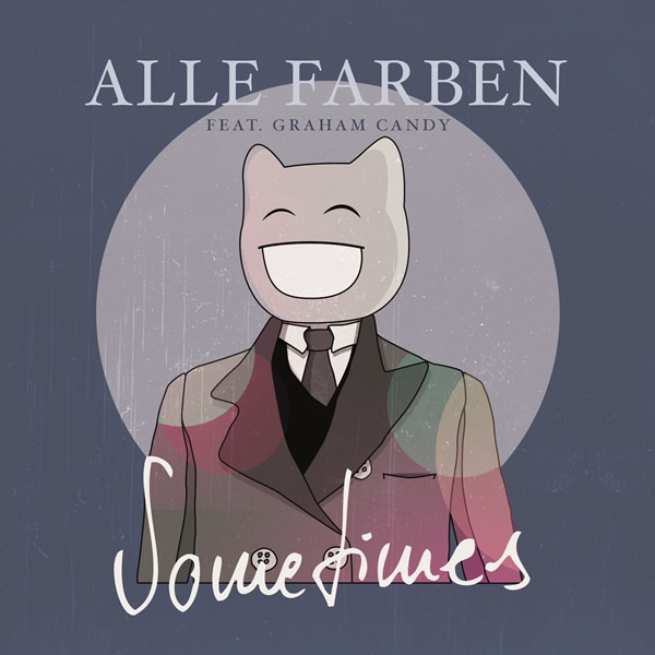 ALLE FARBEN FEAT. GRAHAM CANDY - Sometimes (Synesthesia/B1/Sony)
