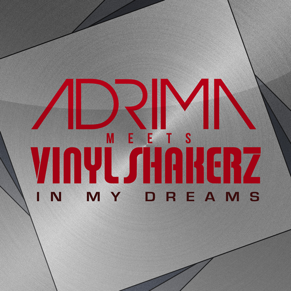 ADRIMA MEETS VINYLSHAKERZ - In My Dreams (7th Sense)