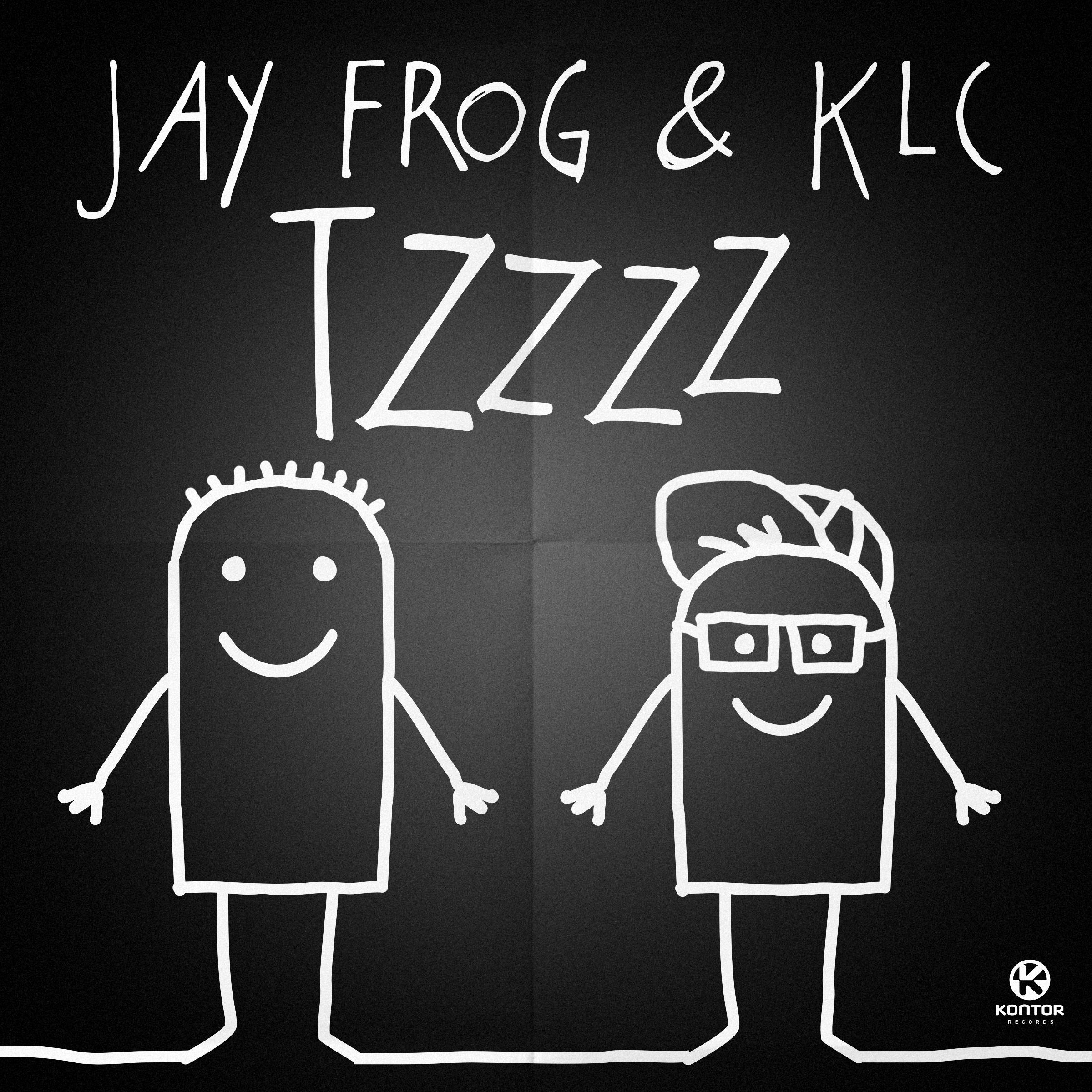 JAY FROG & KLC - Tzzzz (Kontor/Kontor New Media)