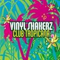 VINYLSHAKERZ - Club Tropicana (Kontor/DMD/Edel)