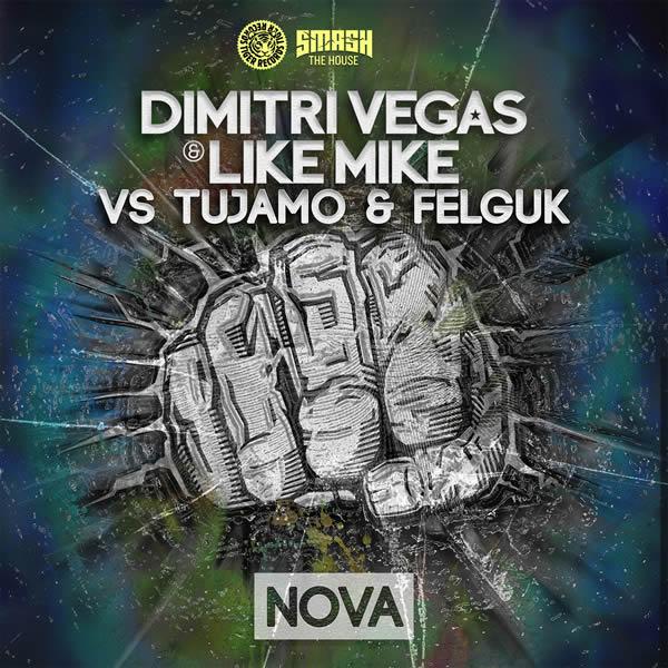 DIMITRI VEGAS & LIKE MIKE VS. TUJAMO & FELGUK - Nova (Tiger/Kontor/Kontor New Media)