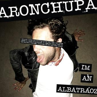 ARONCHUPA - I'm An Albatraoz (Sony)