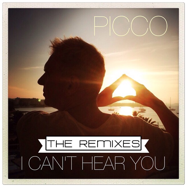 PICCO - I Can't Hear You (The Remixes) (Yawa/Kontor New Media)