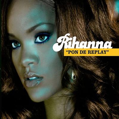 RIHANNA - Pon De Replay (Def Jam/Island/Universal/UV)