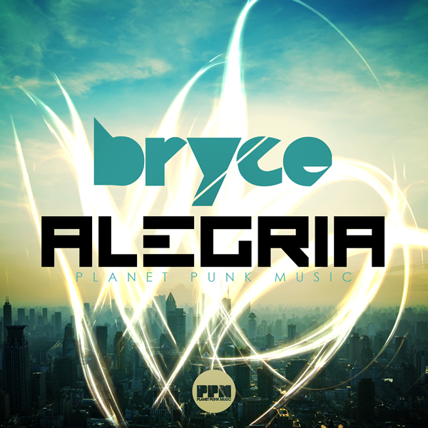 BRYCE - Alegria (Planet Punk/Kontor New Media)
