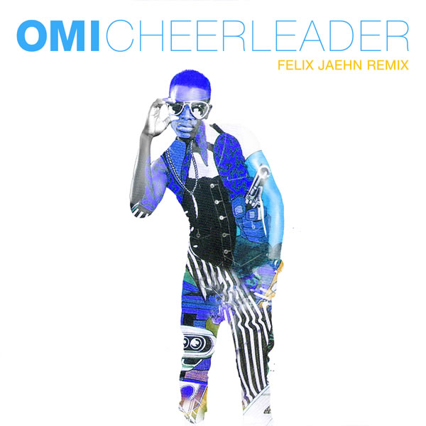 OMI - Cheerleader (Felix Jaehn Remix) (Ultra/Sony)