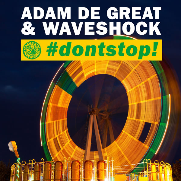 ADAM DE GREAT & WAVESHOCK - #dontstop! (Tiger/Kontor/Kontor New Media)