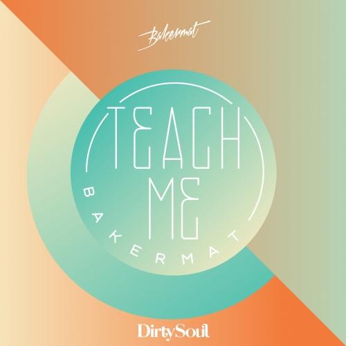 BAKERMAT - Teach Me (B1/Sony)