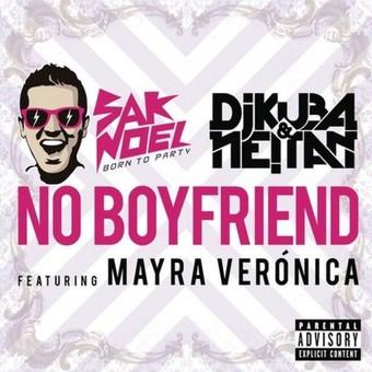 SAK NOEL, DJ KUBA & NEITAN FEAT. MAYRA VERÓNICA - No Boyfriend (Sony)