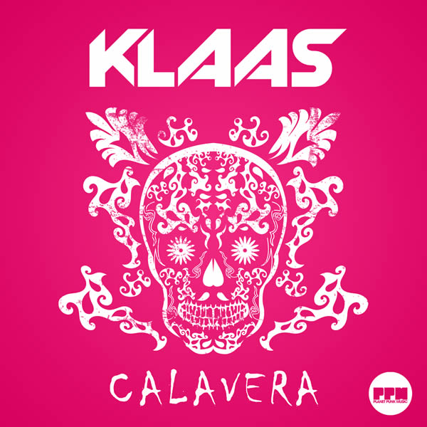 KLAAS - Calavera (Planet Punk/Kontor New Media)