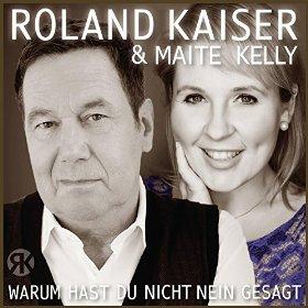 ROLAND KAISER & MAITE KELLY - Warum Hast Du Nicht Nein Gesagt (Ariola/Sony)
