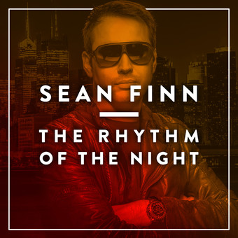 SEAN FINN - The Rhythm Of The Night (Nitron/Sony)