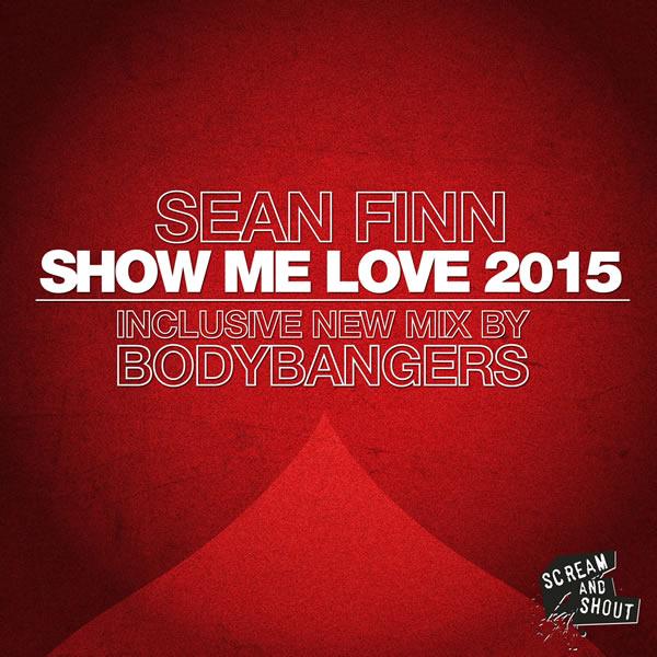 SEAN FINN - Show Me Love 2015 (Scream & Shout/Kontor New Media)