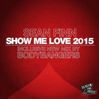 SEAN FINN - Show Me Love 2015 (Scream & Shout/Kontor New Media)