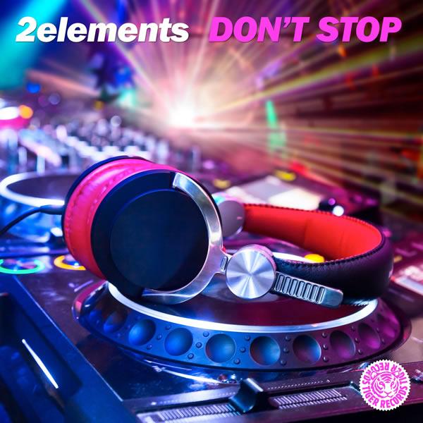 2ELEMENTS - Don't Stop (Tiger/Kontor/Kontor New Media)