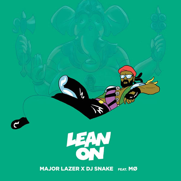 MAJOR LAZER X DJ SNAKE FEAT. MØ - Lean On (Mad Decent/Warner)
