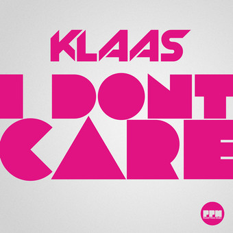 KLAAS - I Don't Care (Planet Punk/Kontor New Media)