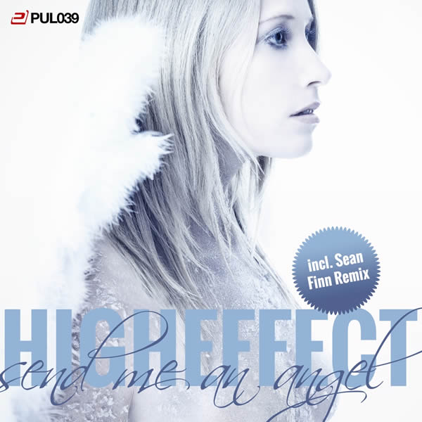 HIGHEFFECT - Send Me An Angel (Pulsive/Pulsive Media/Kontor New Media)
