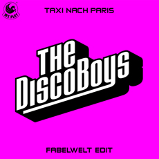 THE DISCO BOYS - Taxi Nach Paris (Fabelwelt Edit) (We Play/Kontor New Media)