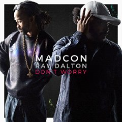 MADCON FEAT. RAY DALTON - Don't Worry (Warner)